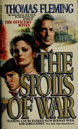 The spoils of war by Fleming, Thomas J.