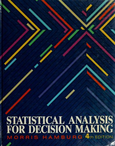 Statistical analysis for decision making by Morris Hamburg