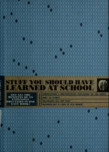 Stuff you should have learned at school by Michael Powell
