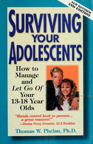 Surviving your adolescents by Thomas W. Phelan