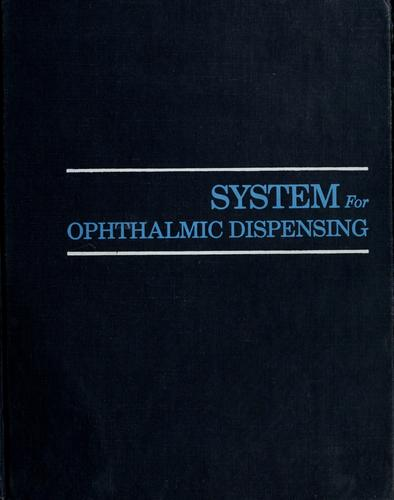 System for ophthalmic dispensing by Clifford W. Brooks