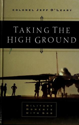 Taking the high ground by Jeffrey O'Leary