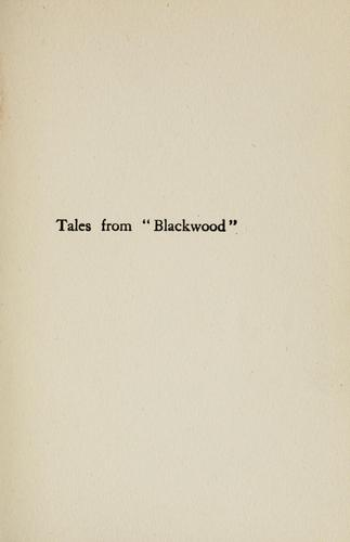 "Tales from ""Blackwood"" by Blackwood's magazine"