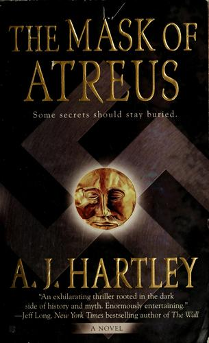 The Mask of Atreus by A. J. Hartley