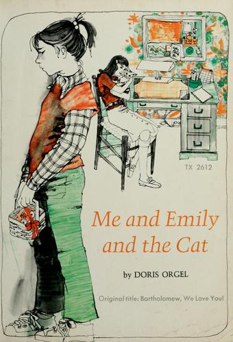 Me and Emily and the cat by Doris Orgel