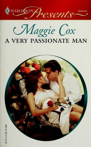 A very passionate man by Maggie Cox