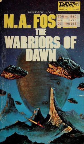 The warriors of dawn by M. A. Foster