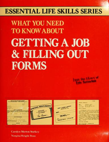 What you need to know about getting a job & filling out forms by Carolyn Morton Starkey