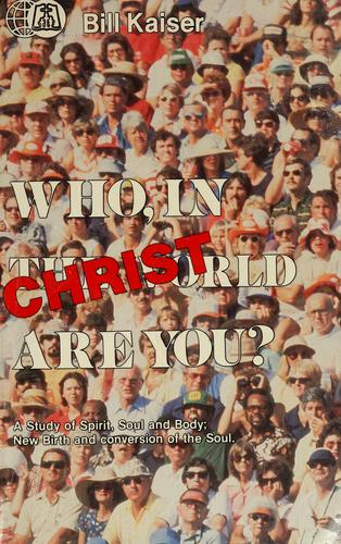 Who in the world in christ are you? by Kaiser Bill