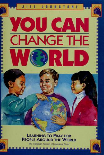 You can change the world by Jill Johnstone
