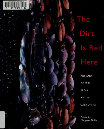 The dirt is red here by edited by Margaret Dubin.