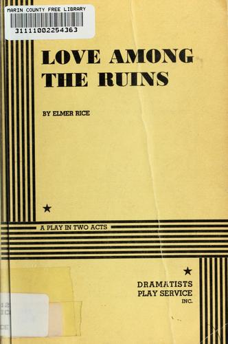 Love among the ruins by Elmer Rice
