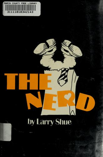 The nerd by Larry Shue