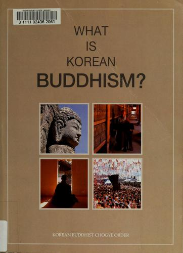 What is Korean Buddhism? by Taehan Pulgyo Chogyejong