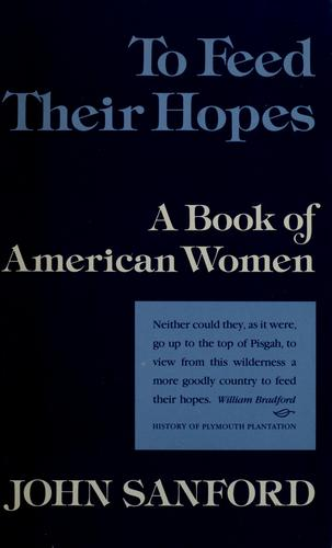 To feed their hopes by John B. Sanford