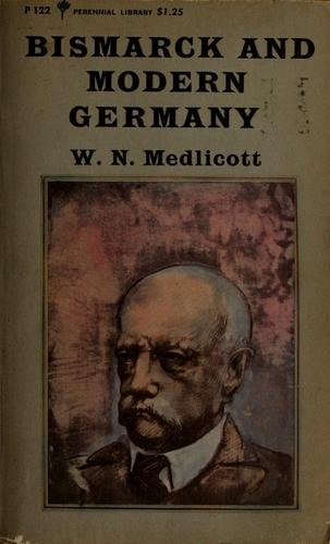 Bismarck and modern Germany by Medlicott, W. N.