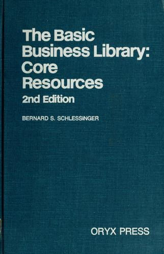 The Basic business library by edited by Bernard S. Schlessinger ; Rashelle S. Karp and Virginia S. Vocelli, associate editors.