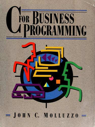 C for business programming by John C. Molluzzo