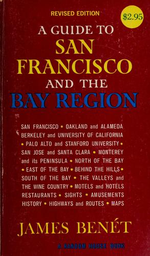 A guide to San Francisco and the Bay region by James Benét