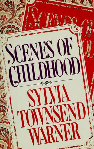 Scenes of childhood by Warner, Sylvia Townsend