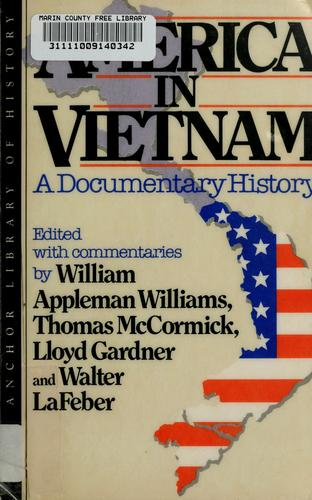 America in Vietnam by edited with commentaries by William Appleman Williams ... [et al.].