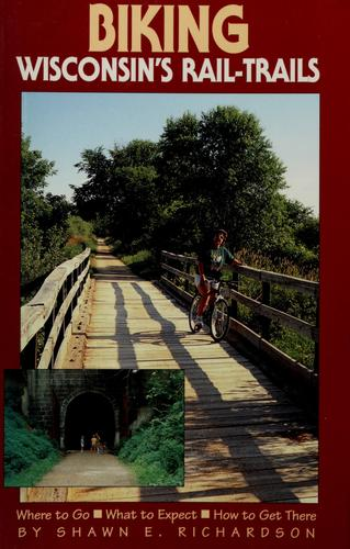 Biking Wisconsin's rail-trails by Shawn E. Richardson