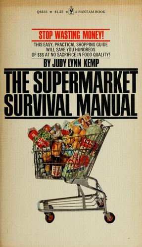 The supermarket survival manual by Judy Lynn Kemp