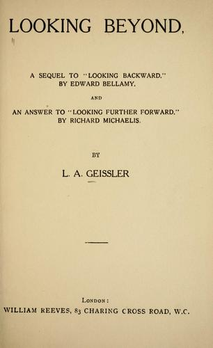 Looking beyond by Ludwig A. Geissler