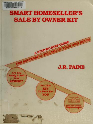 Smart homeseller's sale by owner kit by J. R. Paine