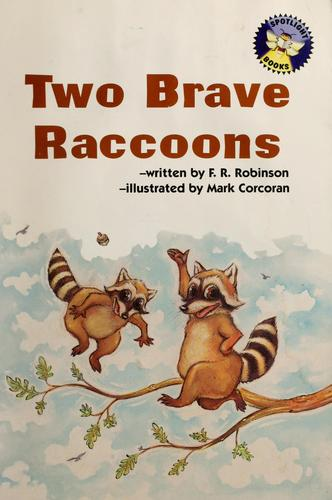 Two brave raccoons by F. R. Robinson