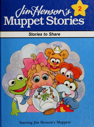 Stories to share by Jim Henson Productions
