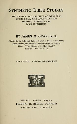 Synthetic Bible studies by James M. Gray