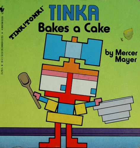 Tinka bakes a cake by Mercer Mayer