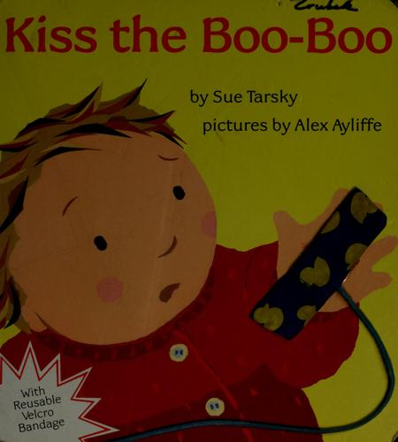 Kiss the boo-boo by Sue Tarsky