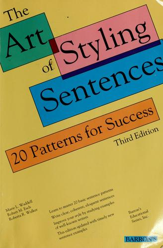 The art of styling sentences by Marie L. Waddell