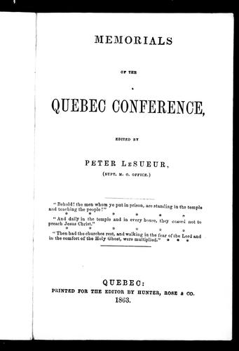 Memorials of the Quebec conference by Wesleyan Methodist Church in Canada. Conference