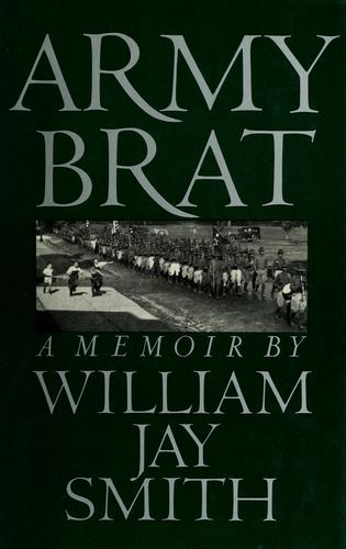 Army brat by William Jay Smith
