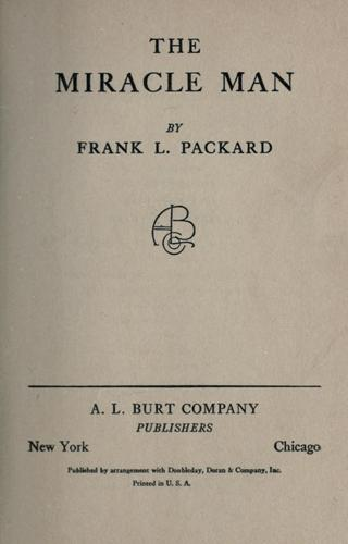 The miracle man. -- by Frank L. Packard