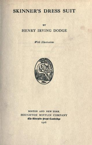 Skinner's dress suit. -- by Dodge, Henry Irving
