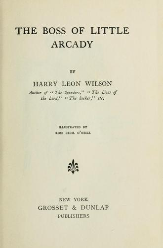 The boss of Little Arcady by Harry Leon Wilson