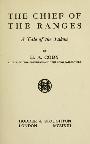 The chief of the ranges by H. A. Cody