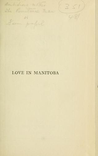 Love in Manitoba by Edward Anthony Wharton Gill