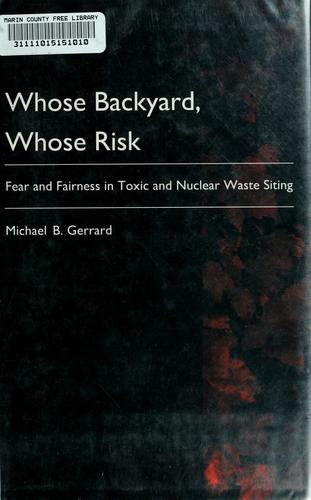 Whose backyard, whose risk by Michael Gerrard