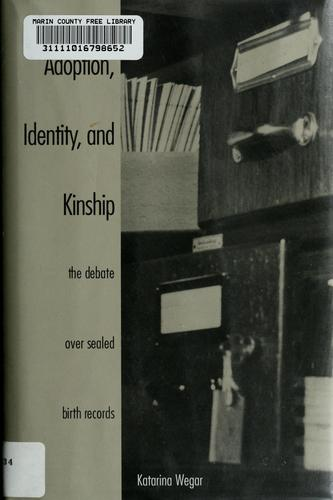Adoption, identity, and kinship by Katarina Wegar
