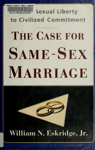 The case for same-sex marriage by William N. Eskridge