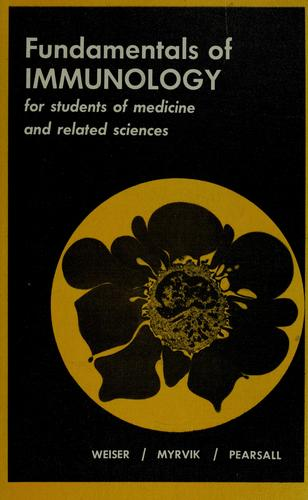 Fundamentals of immunology for students of medicine and related sciences by Russel S. Weiser