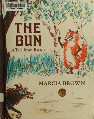 The Bun by [by] Marcia Brown.