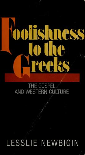 Foolishness to the Greeks by Lesslie Newbigin
