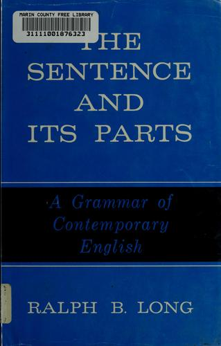 The sentence and its parts by Ralph Bernard Long