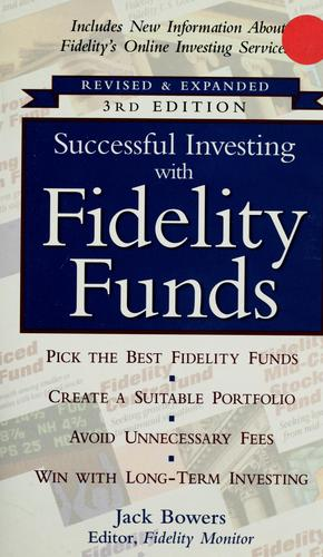Successful investing with Fidelity Funds by Jack Bowers